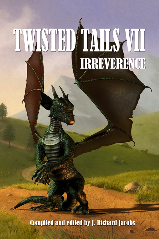 Twisted Tails VII - Irreverence